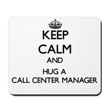 Keep Calm and Hug a Call Center Manager Mousepad