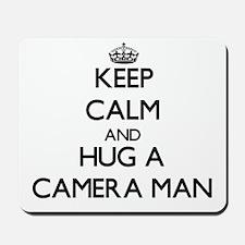 Keep Calm and Hug a Camera Man Mousepad