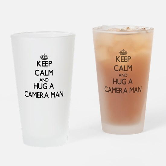Keep Calm and Hug a Camera Man Drinking Glass