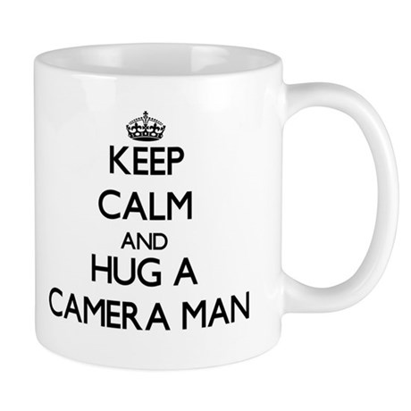 Keep Calm and Hug a Camera Man Mugs