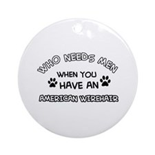 Cool American wirehair designs Ornament (Round)