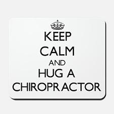 Keep Calm and Hug a Chiropractor Mousepad