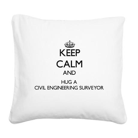 Keep Calm and Hug a Civil Engineering Surveyor Squ