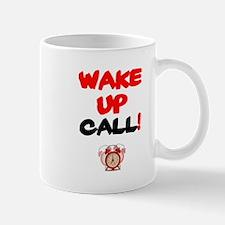 WAKE-UP CALL! Mugs