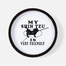 My Shih Tzu Is Very Friendly Wall Clock
