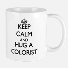 Keep Calm and Hug a Colorist Mugs