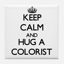 Keep Calm and Hug a Colorist Tile Coaster