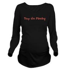 Stop the Bleeding Long Sleeve Maternity T-Shirt