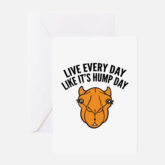 Live Every Day Like It's Hump Day Greeting Card