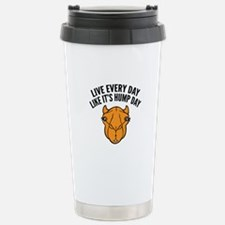 Live Every Day Like It's Hump Day Travel Mug