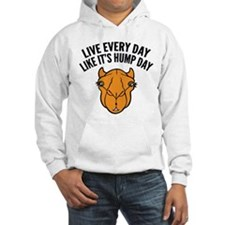 Live Every Day Like It's Hump Day Hoodie