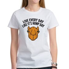 Live Every Day Like It's Hump Day Tee