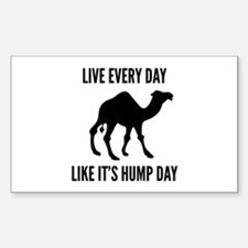 Live Every Day Like It's Hump Day Decal