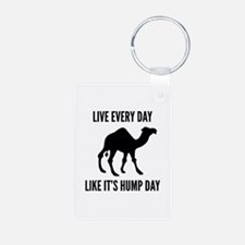 Live Every Day Like It's Hump Day Keychains