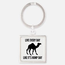 Live Every Day Like It's Hump Day Square Keychain