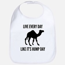 Live Every Day Like It's Hump Day Bib
