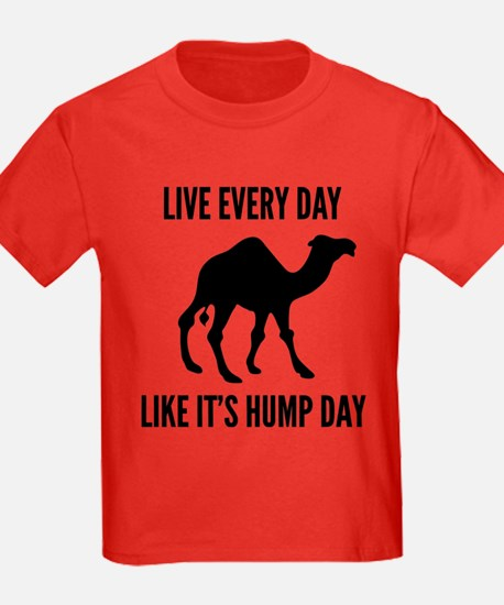Live Every Day Like It's Hump Day T