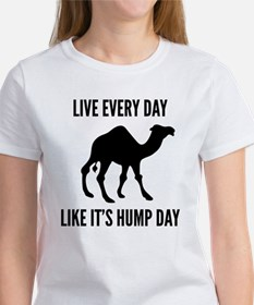 Live Every Day Like It's Hump Day Women's T-Shirt