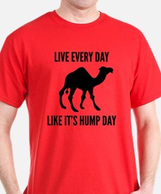 Live Every Day Like It's Hump Day T-Shirt