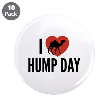 """I Love Hump Day 3.5"""" Button (10 pack)"""