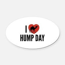 I Love Hump Day Oval Car Magnet