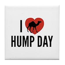I Love Hump Day Tile Coaster