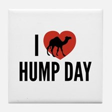 I Love Hump Day Tile Coaster