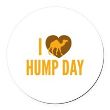 I Love Hump Day Round Car Magnet