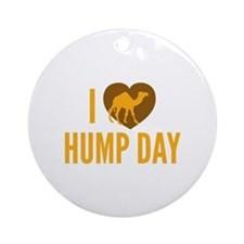 I Love Hump Day Ornament (Round)