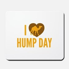 I Love Hump Day Mousepad