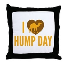 I Love Hump Day Throw Pillow