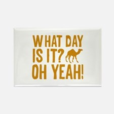 What Day Is It? Oh Yeah! Rectangle Magnet (10 pack