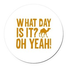 What Day Is It? Oh Yeah! Round Car Magnet