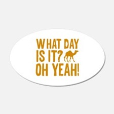 What Day Is It? Oh Yeah! 22x14 Oval Wall Peel