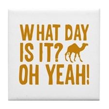 What Day Is It? Oh Yeah! Tile Coaster
