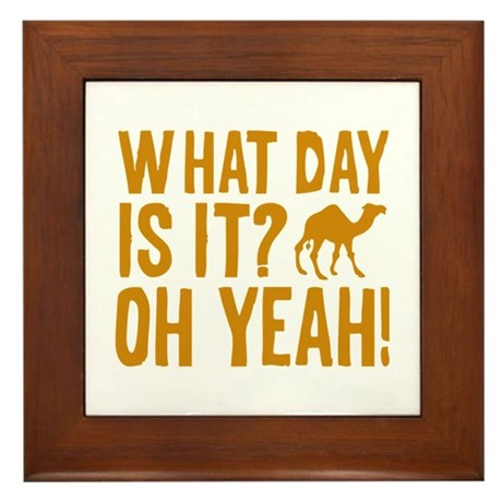 What Day Is It? Oh Yeah! Framed Tile