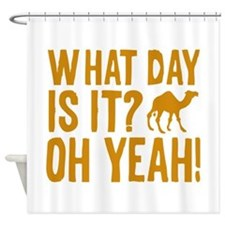What Day Is It? Oh Yeah! Shower Curtain