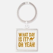 What Day Is It? Oh Yeah! Square Keychain