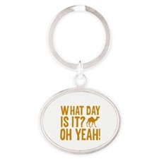 What Day Is It? Oh Yeah! Oval Keychain