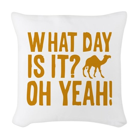 What Day Is It? Oh Yeah! Woven Throw Pillow