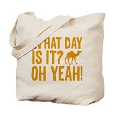 What Day Is It? Oh Yeah! Tote Bag
