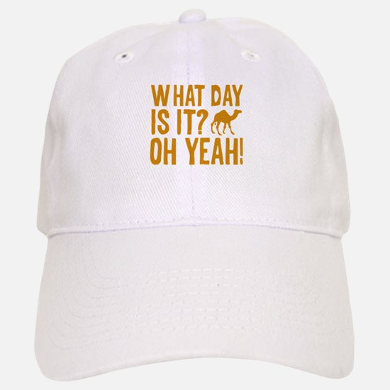 What Day Is It? Oh Yeah! Baseball Baseball Cap