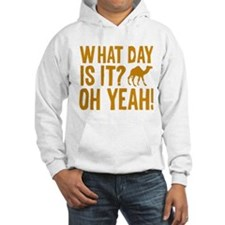 What Day Is It? Oh Yeah! Hoodie