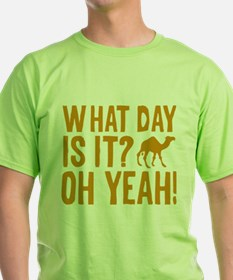What Day Is It? Oh Yeah! T-Shirt