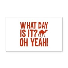 What Day Is It? Oh Yeah! Rectangle Car Magnet