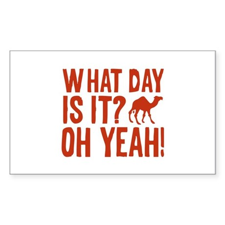 What Day Is It? Oh Yeah! Sticker (Rectangle)