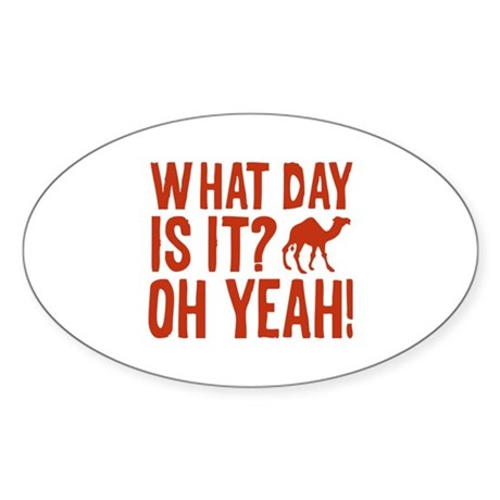 What Day Is It? Oh Yeah! Sticker (Oval)