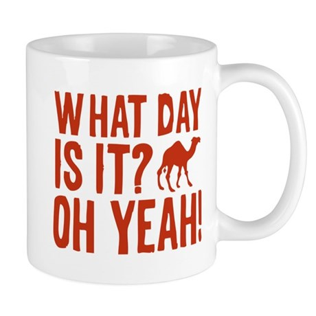 What Day Is It? Oh Yeah! Mug