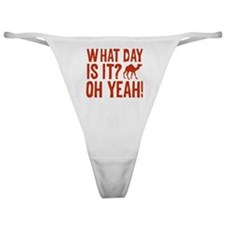 What Day Is It? Oh Yeah! Classic Thong