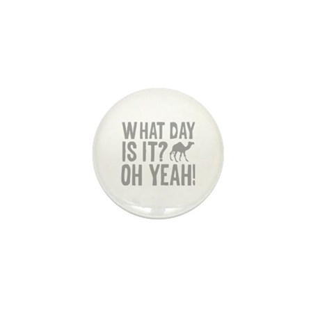 What Day Is It? Oh Yeah! Mini Button (100 pack)